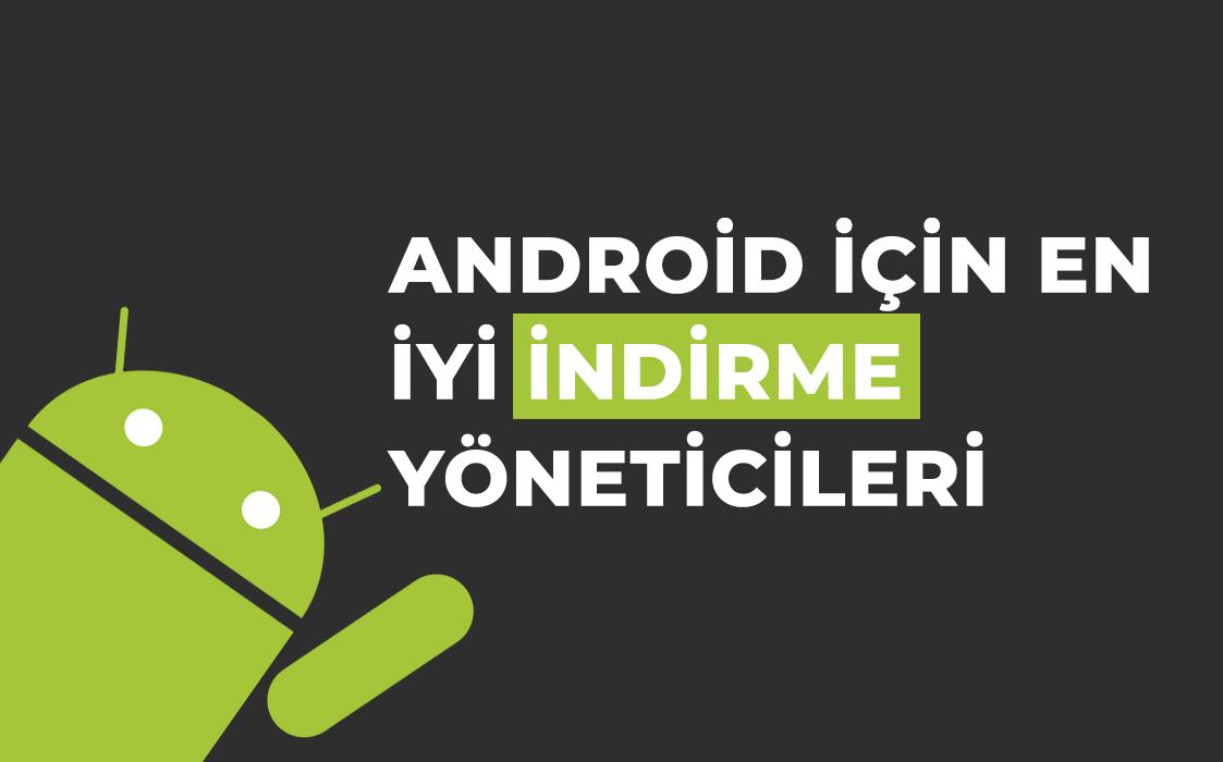 Android İçin En İyi İndirme Yöneticileri